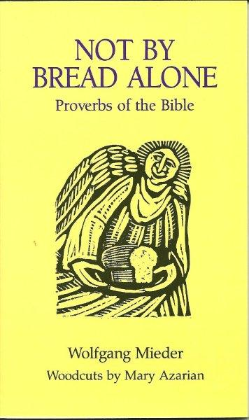 Not By Bread Alone: Proverbs of the Bible