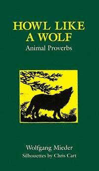 Howl Like A Wolf: Animal Proverbs