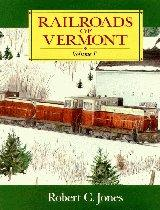 Railroads of Vermont: Volume I